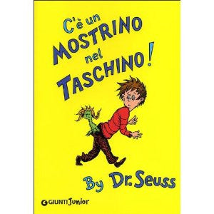 Dr Seuss in Italian: C'e un Mostrino nel Taschino! -There is a wocket in my pocket! (Italian)
