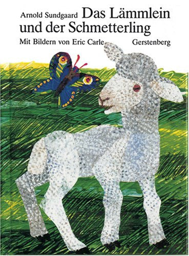 Eric Carle in German: Das Lammlein und der schmetterling-The Lamb and the Butterfly (German)
