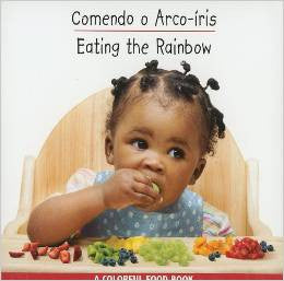 Eating the rainbow-Colorful  Food Books (Portuguese-English)