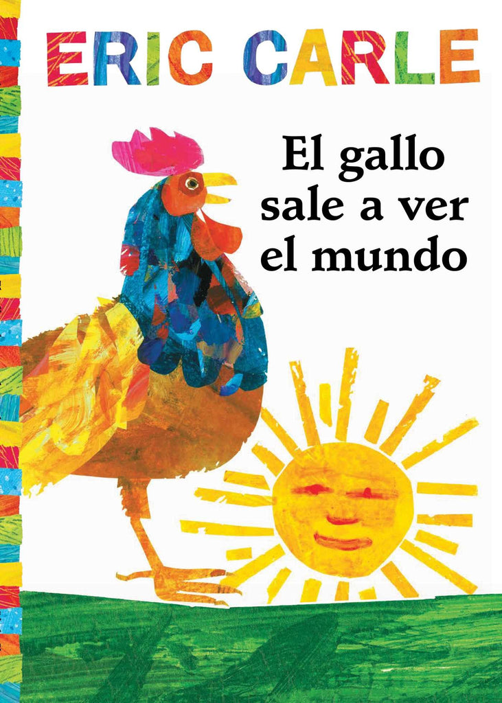 Eric Carle in Spanish: El gallo sale a ver el mundo -Rooster's Off to See the World (Spanish)