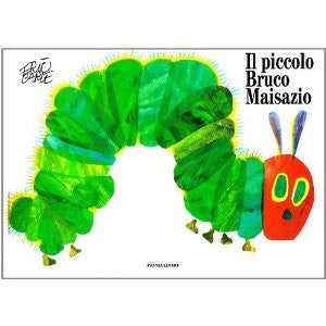 Eric Carle in Italian: Il Piccolo bruco Maisazio - The very hungry caterpillar (Italian)