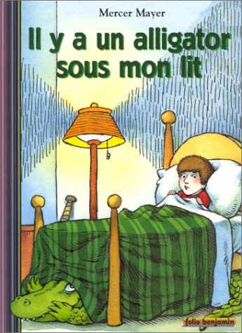 Il y a un Alligator sous mon lit (French)