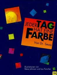 Dr Seuss in German: Jeder Tag hat eine Farbe- My Many Colored Days (German)