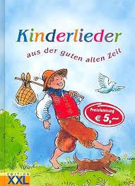 Kinderlieder: aus der guten alten Zeit-children's songs from the good old days(German)