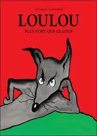Loulou: Plus fort que le loup-Loulou, stronger than wolf (French)
