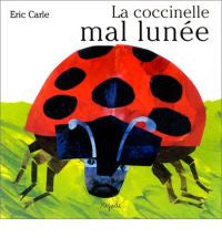 Eric Carle in French: La Coccinelle mal lunee - The Grouchy Ladybug  (French)