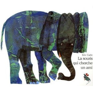 Eric Carle in French: La souris qui cherche un ami? (French)