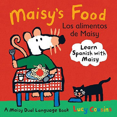 Los Alimentos de Maisy-Maisy's food (Spanish-English)