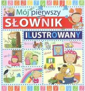 Moj Pierwszy Slownik Ilustrowany - My first illistrated dictionary (Polish)