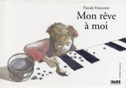 Mon reve a moi - My very own dream (French)