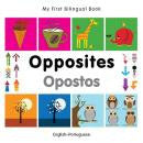 My first bilingual book - Opposites (Portuguese-English)