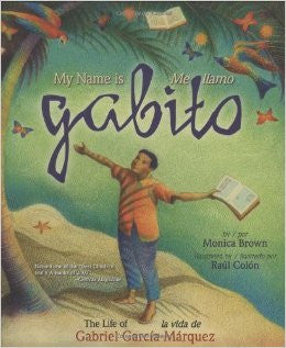 My name is Gabito/Me llamo Gabito: The life of Gabriel Garcia Marquez (Spanish-English)