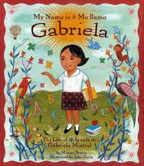 My name is Gabriela: the story of Gabriela Mistral (Spanish-English)