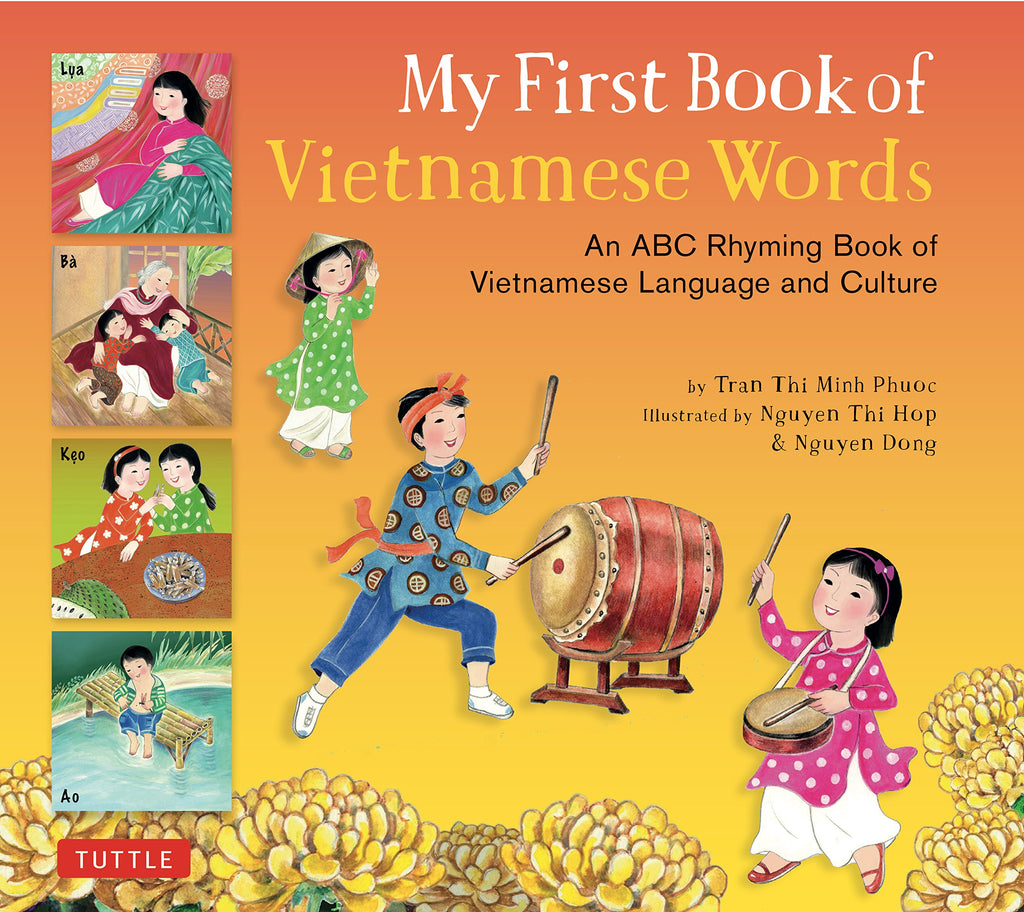 My First Book of Vietnamese Words: An ABC Rhyming Book of Vietnamese Language and Culture  (English)