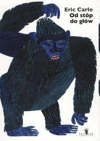 Eric Carle in Polish: Od stop do glow - From head to Toe (Polish)