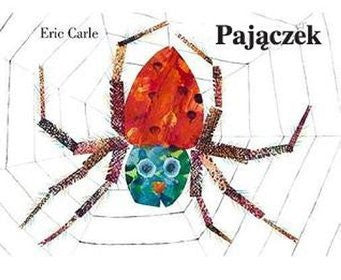 Eric Carle in Polish: Pajaczek - The very busy spider (Polish)