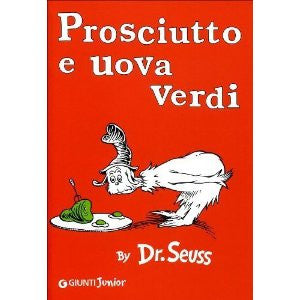 Dr Seuss in Italian: Prosciutto e uova verdi - Green eggs and ham (Italian)