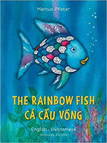 The Rainbow Fish (Vietnamese-English)
