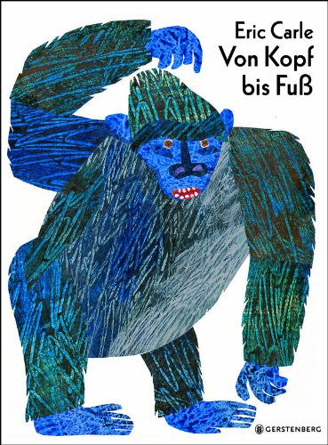 Eric Carle in German: Von Kopf bis Fus - From Head to Toe (German)