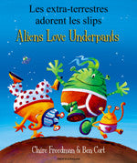 Bilingual Arabic Children's Book: Aliens love Underpants (Arabic-English)