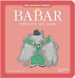Babar retrouves mes amis - Mes premieres hostoires (French)