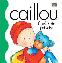 Caillou: El osito de peluche-Caillou-the Teddy Bear (Spanish)
