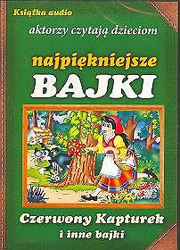 Czerwony Kapturek i inne bajki. - Little Red Riding Hood and other fairy tales -audiobook CD (Polish)