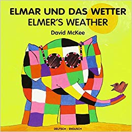 Bilingual German Children's book: Elmer und das Wetter - Elmer's Weather (German-English)