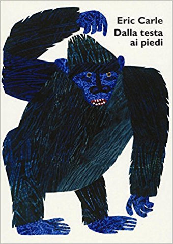 Eric Carle in Italian: Dalla testa ai piedi - From Head to Toe (Italian)