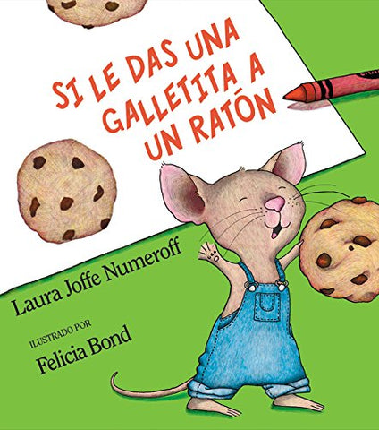 Si le das una galletita a un ratón - If You Give a Mouse a Cookie (Spanish-English)