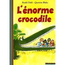 L'Enorme Crocodile - The enormous crocodile  (French)