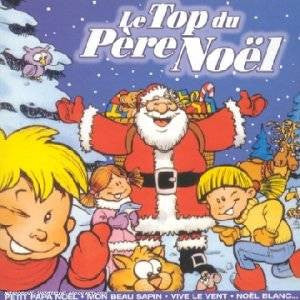 Le Top du Pere Noel (French), CD (French)