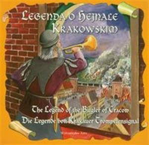 Legenda o hejnale krakowskim-Legend of the bugler of Krakow (Polish-English-German)