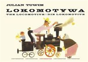 Children's Book-multilingual: Lokomotywa-The Locomotive-Die Lokomotive (Polish-English-German)
