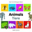 My first bilingual book - Animals (German-English)