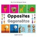 My first bilingual book - Opposites (German-English)