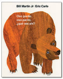 Eric Carle in Spanish: Oso pardo, oso pardo,  qu ves ah­? - Brown Bear what do you see? (Spanish)