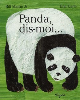 Eric Carle in French: Panda,  dis mois - Panda Bear who do you see? (French)