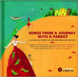 Songs from the journey with a parrot: Lullabies and Nursery Rhymes from Portugal and Spain (Book + CD) (Portuguese-English))