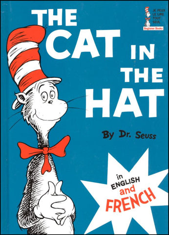 Bilingual Dr Seuss in French: Le Chat au Chapeau - The cat in the hat (French-English)