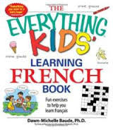 The Everything Kids' Learning French Book (French-English)