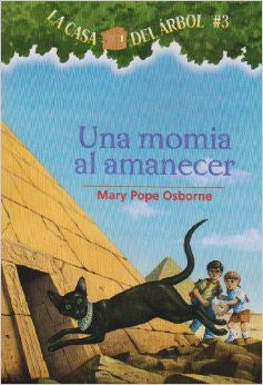 Una Momia Al Amanecer- Mummies in the Morning - Magic Tree House (Spanish)