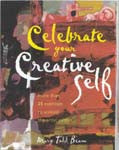 CELEBRATE YOUR CREATIVE SELF