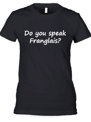 Do you speak Franglais t-shirt, French tee shirt
