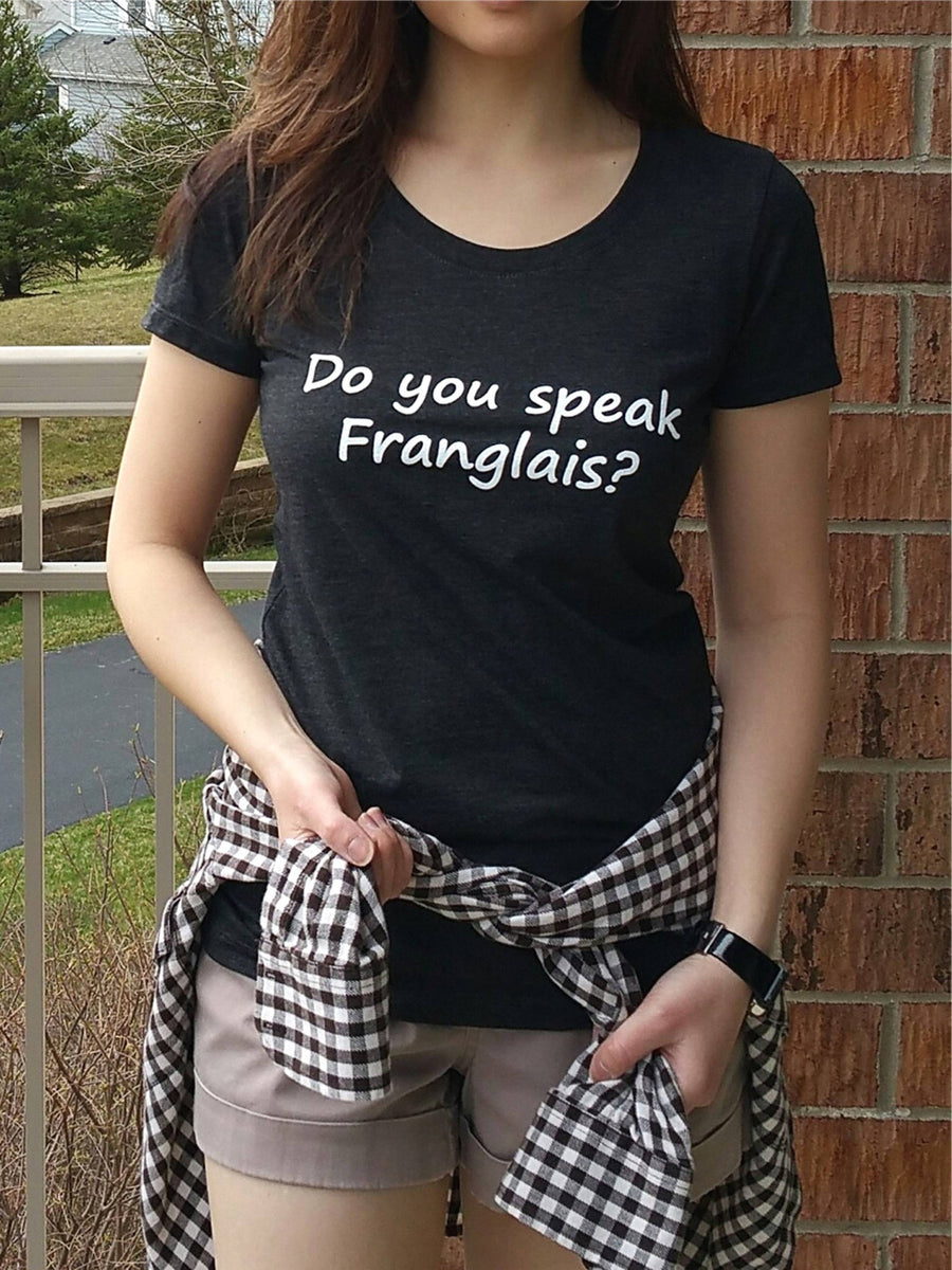 Woman wearing a tee shirt that says do you speak Franglais