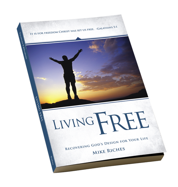 Living Free: Recovering God's Design for Your Life