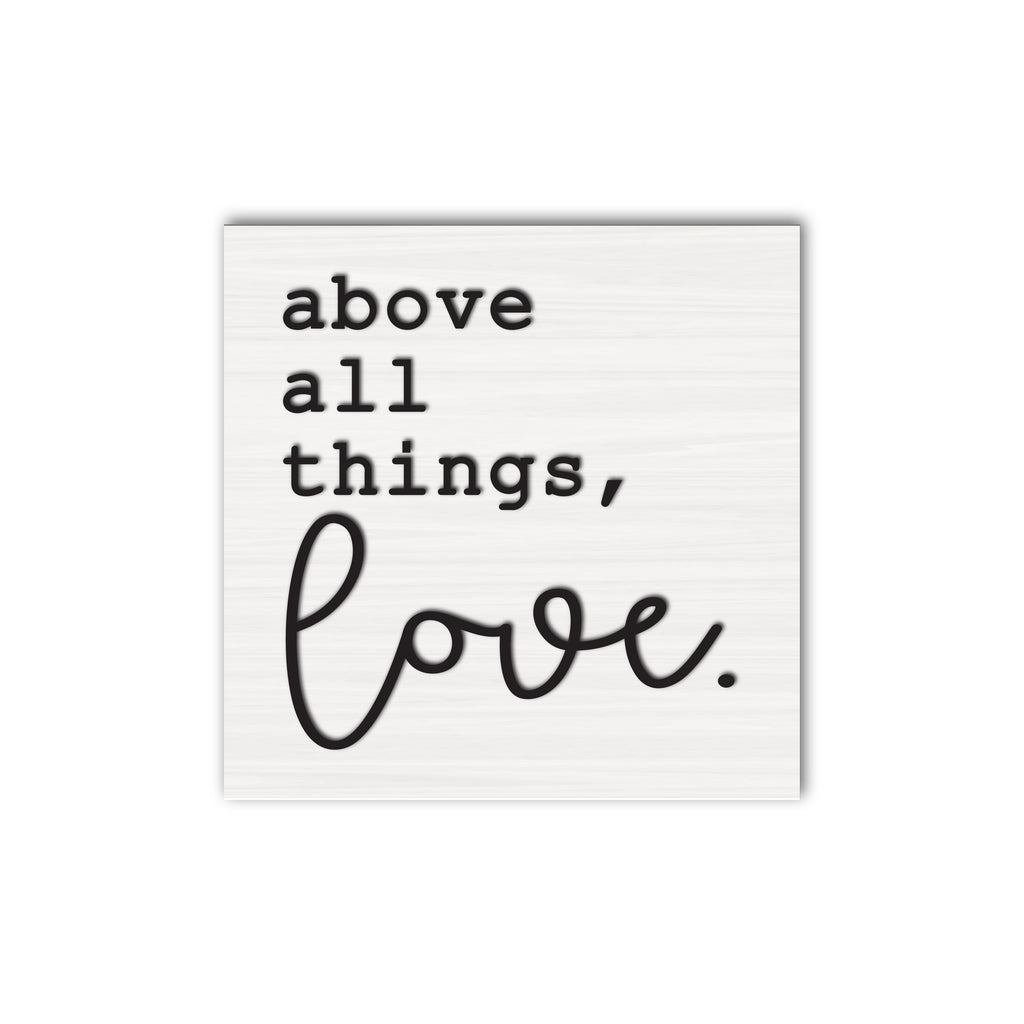 Above All Things Love