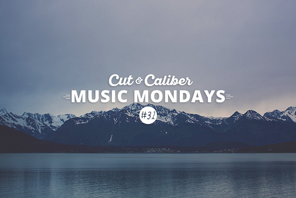 Cut & Caliber Music Monday #31