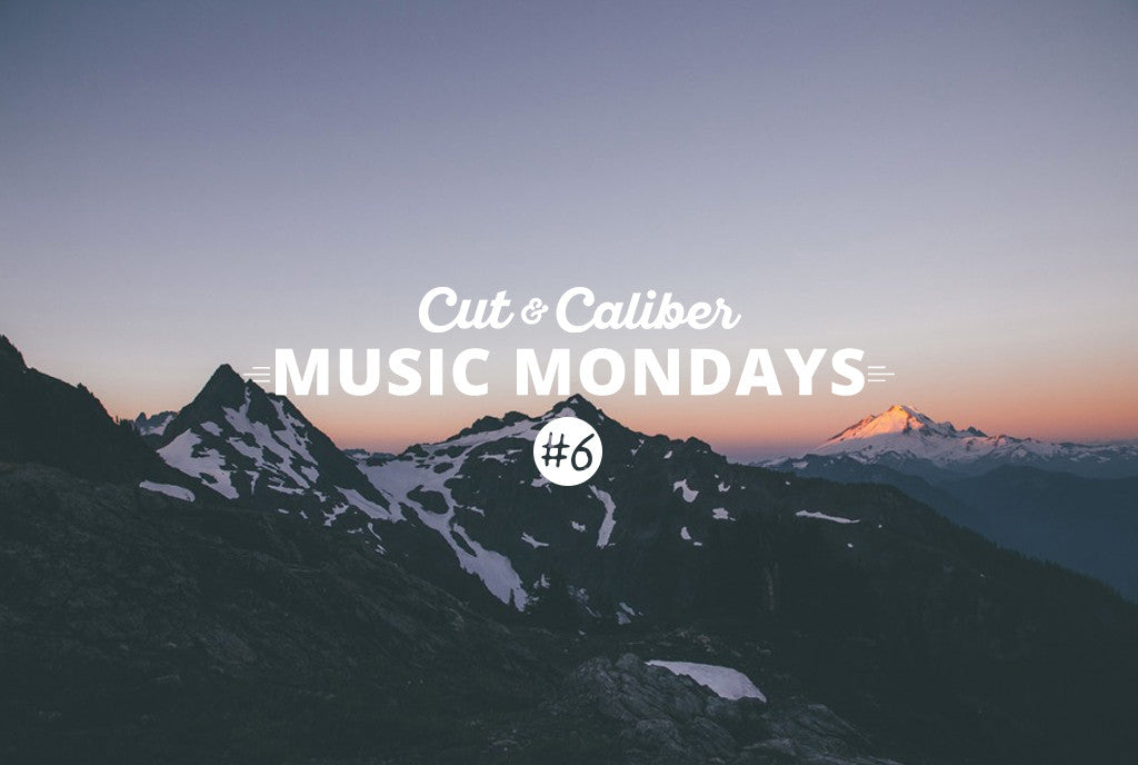 Cut & Caliber Music Monday #6