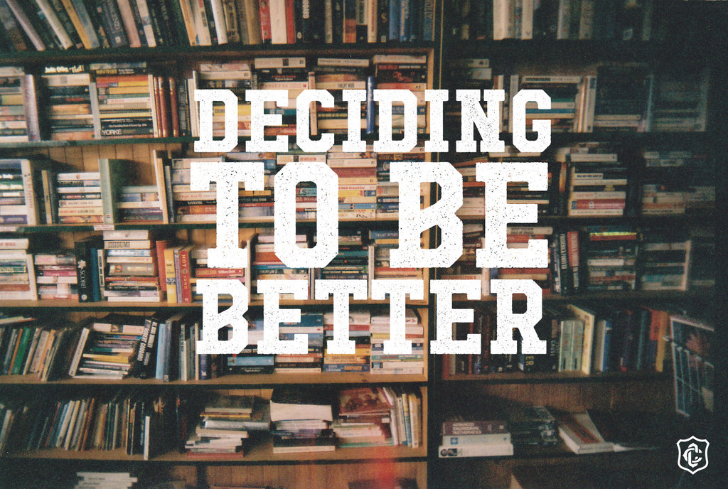 Deciding To Be Better
